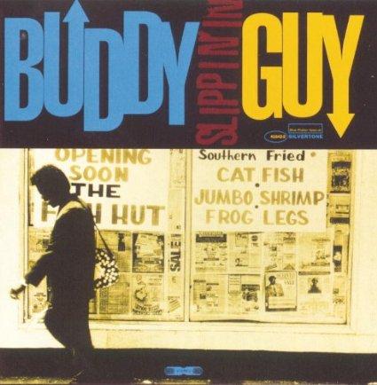 buddy guy slippin in