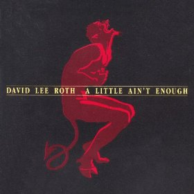 david lee roth a little aint enough