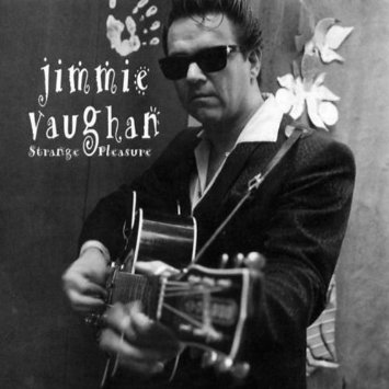 jimmie vaughan strange pleasure