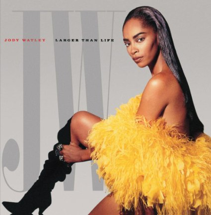 jody watley larger than life
